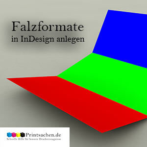 Falzformate Richtig Anlegen In Indesign Printsachen De